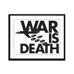 War is Death Framed Panel Print