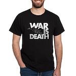War is Death Dark T-Shirt