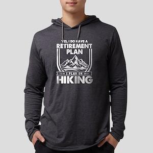 Retirement Plan On Hiking Long Sleeve T-Shirt