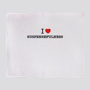 I Love SUSPENSEFULNESS Throw Blanket