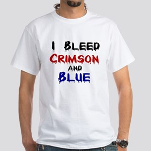 I Bleed Crimson and Blue White T-Shirt