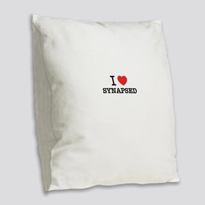 I Love SYNAPSED Burlap Throw Pillow