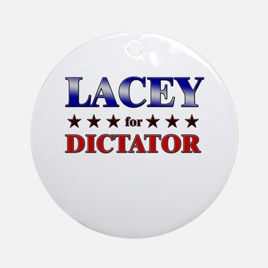 LACEY for dictator Ornament (Round)