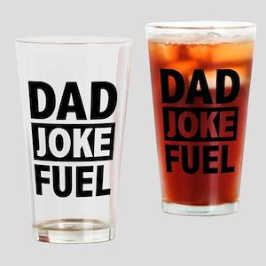 Dad Joke Fuel Drinking Glass