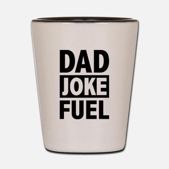 Dad Joke Fuel Shot Glass