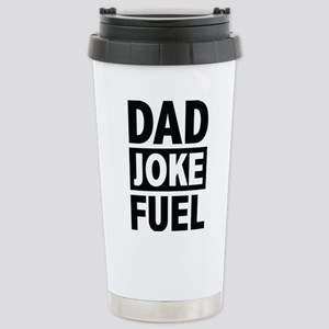 Dad Joke Fuel Stainless Steel Travel Mug