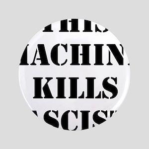"This Machine Kills Fascists 3.5"" Button"