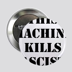 "This Machine Kills Fascists 2.25"" Button"