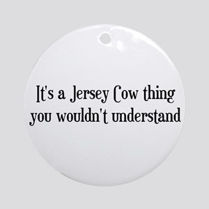 A Jersey Cow Thing Ornament (Round)
