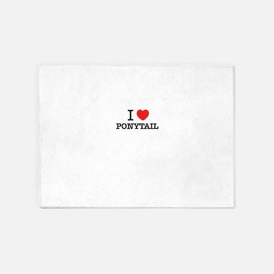 I Love PONYTAIL 5'x7'Area Rug