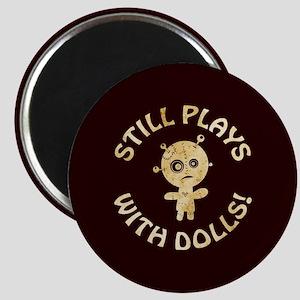 STILL PLAYS... Magnets