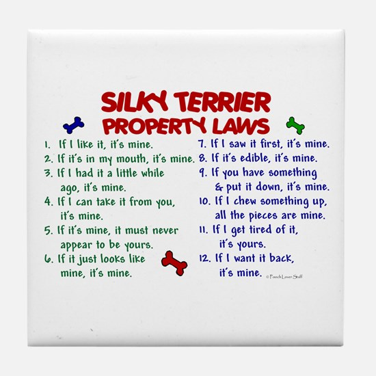 Silky Terrier Property Laws 2 Tile Coaster