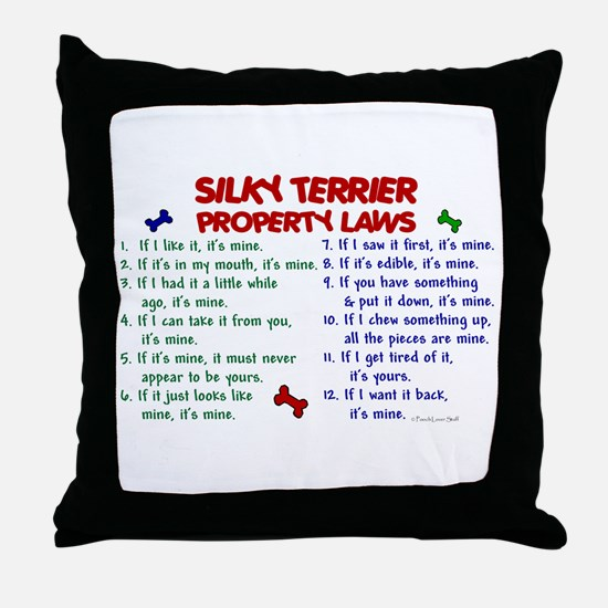 Silky Terrier Property Laws 2 Throw Pillow
