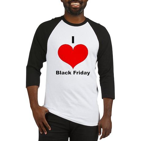 I Love Black Friday Baseball Jersey