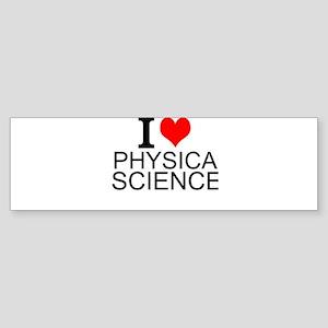 I Love Physical Sciences Bumper Sticker