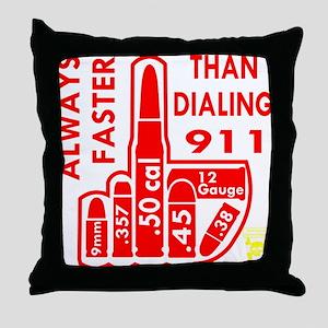 Faster Than Dialing 911 Throw Pillow