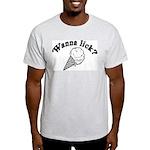 Wanna Lick? Light T-Shirt