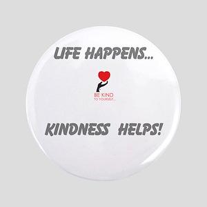 "Bkty...life Happens! 3.5"" Button"