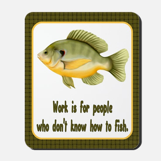 Work or Fish Mousepad