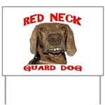 Red Neck Guard Dog Yard Sign