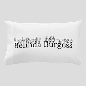Belinda Burgess Pillow Case