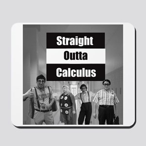Straight Outta Calculus Mousepad