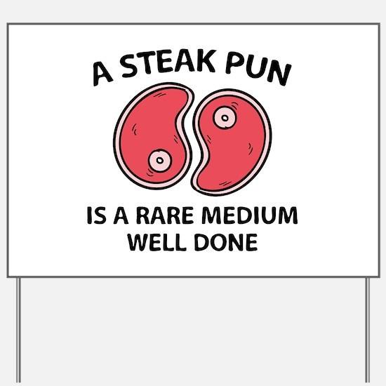 A Steak Pun Yard Sign