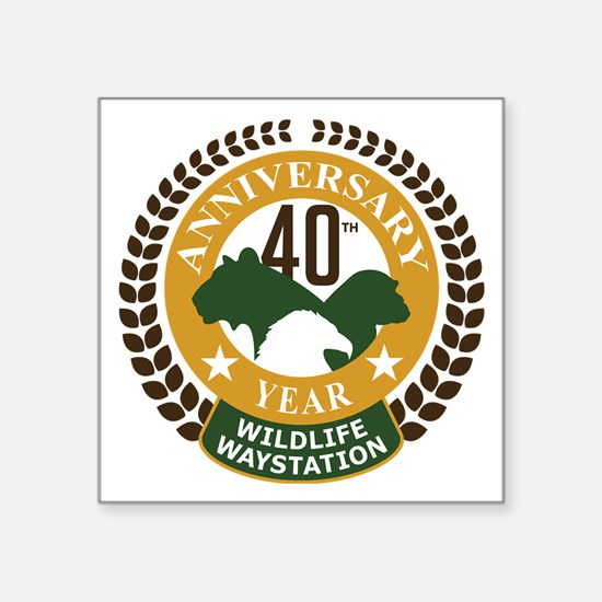 "Wildlife Waystation 40th An Square Sticker 3"" x 3"""