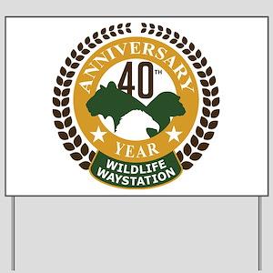 Wildlife Waystation 40th Ann Yard Sign