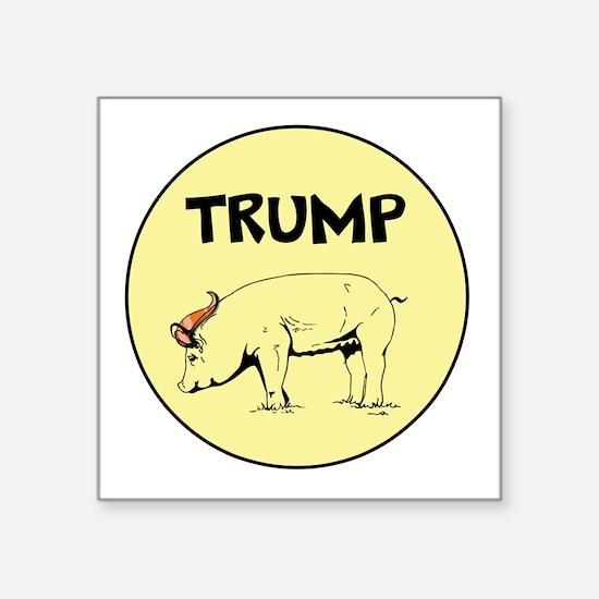 Donald Trump is a pig... Sticker