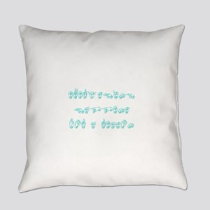 Everything happens for a reason Everyday Pillow