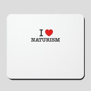I Love NATURISM Mousepad