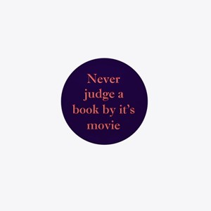 Never judge a book by it's movie Mini Button