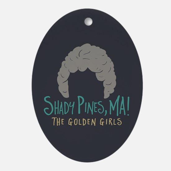 Golden Girls Shady Pines Ma Oval Ornament