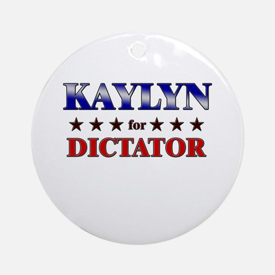 KAYLYN for dictator Ornament (Round)