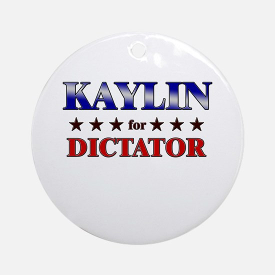 KAYLIN for dictator Ornament (Round)