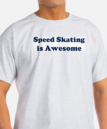 Speed Skating is Awesome T-Shirt