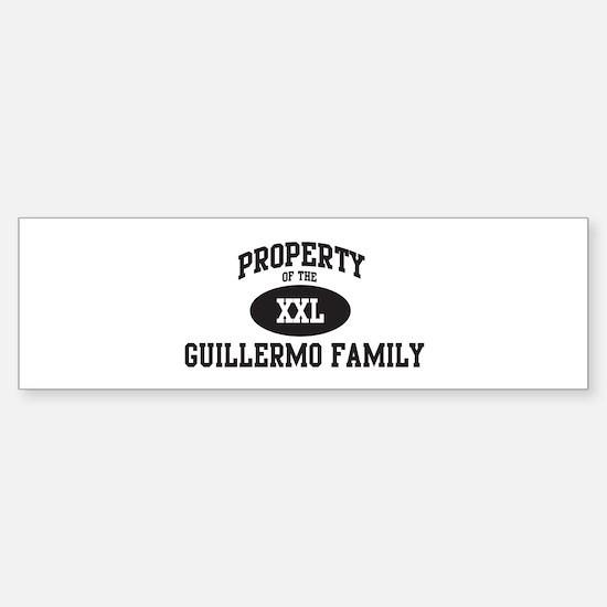 Property of Guillermo Family Bumper Bumper Bumper Sticker