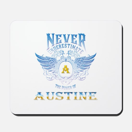 Never underestimate the power of austine Mousepad