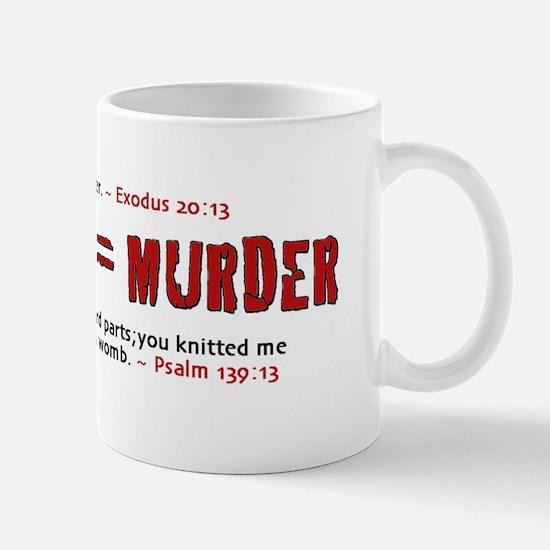 Abortion IS Murder 3.0 - Mug