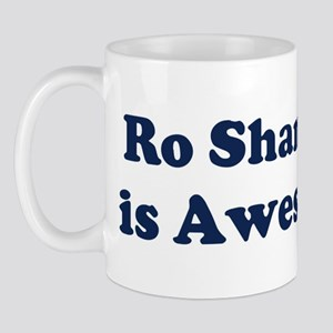 Ro Sham Bo is Awesome Mug