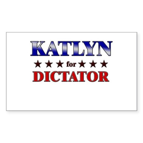 KATLYN for dictator Rectangle Sticker