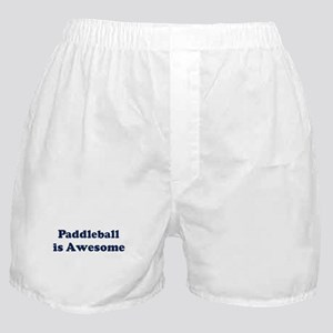 Paddleball is Awesome Boxer Shorts