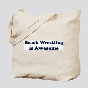 Beach Wrestling is Awesome Tote Bag