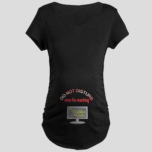 Do Not Disturb Watching Gol Maternity Dark T-Shirt