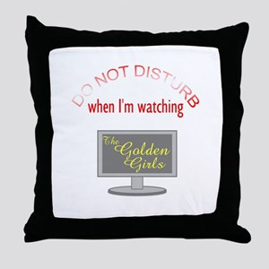 Do Not Disturb Watching Golden Girls Throw Pillow