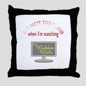 Do Not Disturb Watching Golden Girls Throw Pillow