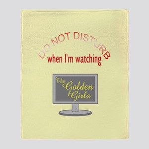 Do Not Disturb Watching Golden Girls Throw Blanket