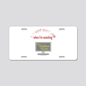 Do Not Disturb Watching Gol Aluminum License Plate