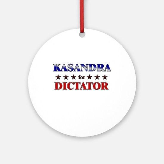 KASANDRA for dictator Ornament (Round)